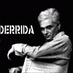 The Self Under Siege (Part 7) – Derrida and the ends of man
