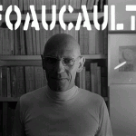 The Self Under Siege (Part 6) – Foucault and the Disappearance of the Human